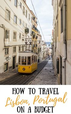 Visiting Lisbon Portugal on a budget is easier than you think! This must-read guide covers how to save money on activities, transportation, hotels and more! #lisbononabudget #portugaltips
