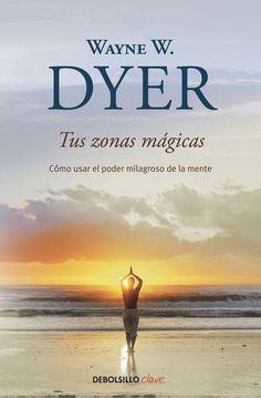 Tus zonas mágicas por Wayne W. Dyer en iBooks http://apple.co/2pcP2HV