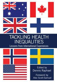 Tackling Health Inequalities: Lessons from International Experiences: Like brand new, gently used, no markings in book. Canadian Facts, Alex Scott, Perspective, Canada, Sign I, Health Problems, Textbook, Lettering, Books