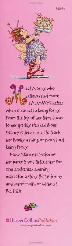 EVERY LITTLE GIRL NEEDS TO KNOW FANCY NANCY,,,MY GRANDBABY MIAH, WAS RAISED WITH HER FROM BIRTH...SHE LOVES HER...IF IT'S FANCY NANCY SHE'S GOT IT...