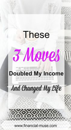 These 3 moves allowed me to double my income in just 4 years. Please head on over to read how I did it and let it inspire you to accomplish the same!!! #doubledincome #raiseincome #makemoremoney #earnmoremoney #moremoney #highersalary #getaraise #changejobs #betterpaid