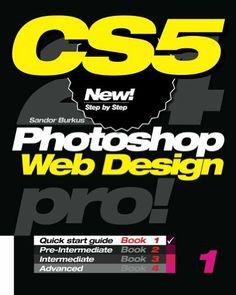 Photoshop CS5 Web Design, Pro! Book 1 by Sandor Burkus, http://www.amazon.com.au/dp/B00994N2JY/ref=cm_sw_r_pi_dp_nc2Hsb0ZHK1Z8