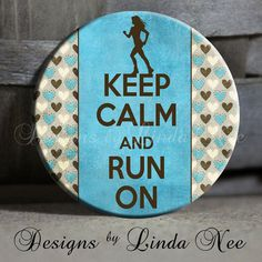 Keep Calm and Run On with hearts on Blue by DesignsbyLindaNeeToo, $1.50