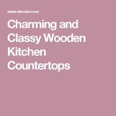 Charming and Classy Wooden Kitchen Countertops