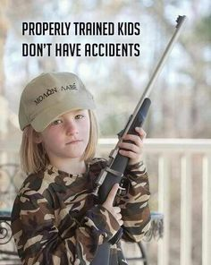 with gun, Train up your children and when they grow up they will not depart from the trail.