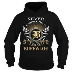 Never Underestimate The Power of a BUFFALOE - Last Name, Surname T-Shirt #name #tshirts #BUFFALOE #gift #ideas #Popular #Everything #Videos #Shop #Animals #pets #Architecture #Art #Cars #motorcycles #Celebrities #DIY #crafts #Design #Education #Entertainment #Food #drink #Gardening #Geek #Hair #beauty #Health #fitness #History #Holidays #events #Home decor #Humor #Illustrations #posters #Kids #parenting #Men #Outdoors #Photography #Products #Quotes #Science #nature #Sports #Tattoos…