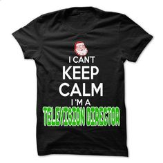 Keep Calm Television Director... Christmas Time ... - 0 - #wifey shirt #hoodie costume. SIMILAR ITEMS => https://www.sunfrog.com/LifeStyle/Keep-Calm-Television-Director-Christmas-Time--0399-Cool-Job-Shirt-.html?68278