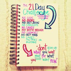 21 Day Challenge! I pinned this with a a bag of chips in my lap and a soda on the table next to my laptop...