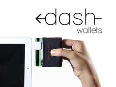 DASH ~ A Faster and Smarter Wallet by Steven Elliot, via Kickstarter.