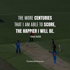 Virat kohli quotes, the more centuries that i am able to score, the happier I will be - Quotes Lifetime Happy Birthday Virat Kohli 🎂🎂 #viratkohliquotes #viratkohliworldwide #viratkohlibirthday #kohlivirat #quoteslifetime #quotesoftheweek #quotes Be True To Yourself, Motivate Yourself, Virat Kohli Quotes, Famous Quotes, Best Quotes, Talk To Me, Give It To Me, Give Me Everything, Always Believe