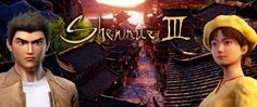 Shenmue III will be very familiar to veteran fans: Shenmue III will be very familiar to veteran fans:…