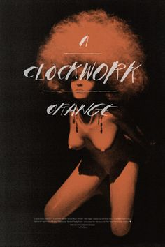 A Clockwork Orange alternative movie poster by TheArtOfAdamJuresko