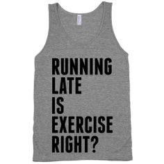 Running late is exercise, right? Thanks @nlglosser for finding the humor in me always being late. :-P