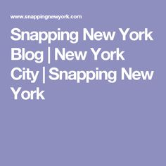 Snapping New York Blog | New York City | Snapping New York