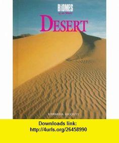 Desert (Biomes of the World) (9780761401346) Edward R. Ricciuti , ISBN-10: 0761401342  , ISBN-13: 978-0761401346 ,  , tutorials , pdf , ebook , torrent , downloads , rapidshare , filesonic , hotfile , megaupload , fileserve