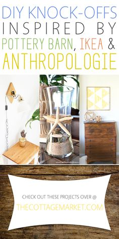 DIY Knock-Offs Inspired by Pottery Barn, Ikea and Anthropologie – The Cottage Market – hacks diy Diy House Projects, Cool Diy Projects, Craft Projects, Craft Ideas, Diy Ideas, Mason Jar Crafts, Mason Jar Diy, Pottery Barn Hacks, Knock Off Decor