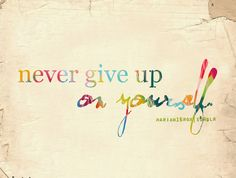 Quotes About Never Giving Up On Yourself Images & Pictures - Becuo 10 Reasons You Should NEVER Give Up - HavingTime only one who can make you give up Great Quotes, Quotes To Live By, Inspirational Quotes, Awesome Quotes, Motivational Thoughts, Don't Give Up, Never Give Up, Words Quotes, Wise Words