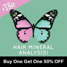 Get two tests for yourself or give your BFF the gift of health! Buy one get one Hair mineral Analysis 50% off! Save $150!