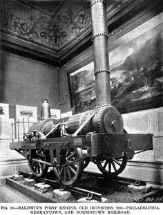 "1832  Baldwin Locomotive Works first locomotive ""Old Ironsides"" 0-4-0.  Built for the Philadelphia Germantown & Norristown RR"