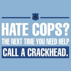 Just sayin' Sarcastic Quotes, Funny Quotes, True Quotes, Police Quotes, Police Lives Matter, Police Life, Blue Life, Words Of Encouragement, Cops