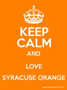 Keep Calm And Love The Syracuse Orange