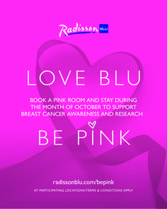 """This month of October, Radisson Blu will become """"PINK"""" in support of Breast Cancer Awareness and Research through our LOVE BLU, BE PINK! Offer at participating locations worldwide.   Each Radisson Blu Hotel and Resort will have one PINK room available during the month of October and a portion of the proceeds will be donated to a regional Breast Cancer Awareness or Research charity or organization. Click this link: https://www.radissonblu.com/en/bepink/hotels for the list of participating…"""