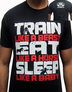 Train like a beast, eat like a horse, sleep like a baby