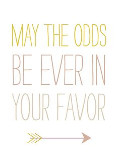 May The Odds Be Ever In Your Favor  Print by PuddleduckPaperCo, $12.00