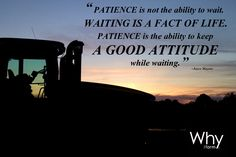 "Why I Farm: Behind the Movement - Therapeutic Thursday. ""Patience is not the ability to wait. Waiting is a fact of life. Patience is the ability to keep a good attitude while waiting."""