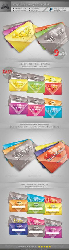 Loyalty Card - VIP Pro  #GraphicRiver        [ Loyalty Card – VIP Pro ]  3.5×2in + 0.25in bleed  300DPI CMYK Print ready PSD   Multi-color presets inclu. – Golden/Silver/Diamond/Red/Brozen/Purple/Blue/Green/Pink  Easy to Customize & Change Color  Free Font Used Only & Download links attached.  Vector AI&EPS 'Diamond' stock included  Exclusive on Graphicriver Only.  similar items:              Font Used: Vollkorn, Lobster   [ Support & Help ]    Don't hesitate to contact me for any questions…