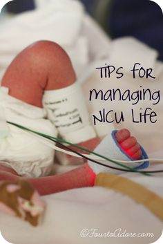 Tips for coping with an extended NICU stay ©FourtoAdore.com  #NICU #preemies #NICUstay #prematurebaby