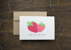 Thank You Cards - Strawberry - Thanks a Bunch - Shipping Included by Paperelli on Etsy https://www.etsy.com/listing/190802464/thank-you-cards-strawberry-thanks-a