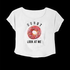 Crop Top Donut Look At Me. Buy 1 Get 1 Free Tumblr Crop Tee as seen on Etsy, Polyvore, Instagram and Forever 21. #tumblr #cropshirts #croptops #croptee #summer #teenage #polyvore #etsy #grunge #hipster #vintage #retro #funny #boho #bohemian