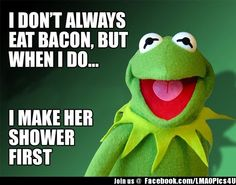 I Dont Always Eat Bacon but when i do - Humorous Funny Jokes
