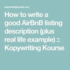 ***How to write a good AirBnB listing description (plus real life example) :: Kopywriting Kourse