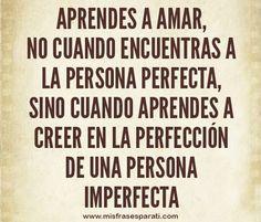 Aprendes a amar, no cuando encuentras a la persona perfecta