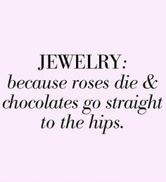 Some words of wisdom to share with your valentine! #jewelleryquotes