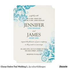 Classy Ombre Teal Wedding Invitations Classy customizable Ombre Teal Wedding Invitations with a beautiful Floral print. Collection created by Colourful Designs Inc. Copyright 2013. Fun wedding invites. Customize invitations for your weddings. #invitations #invites #weddings
