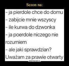 A ja uważam za zajebiście otwarty Wtf Funny, Funny Memes, Polish Memes, Cringe, Haha, Inspirational Quotes, Cards Against Humanity, Humor, School