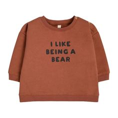 I Like Being a Bear Sweatshirt - Kids Girl Clothing Tops - Maisonette Baby Clothes Uk, Luxury Kids Clothes, Organic Baby Clothes, Romper Dress, Buy Buy Baby, Mini Boden, Girls Accessories, Comfortable Outfits, Kids Girls