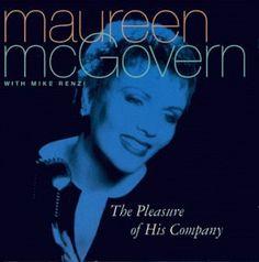 July 27 Happy birthday to Maureen McGovern