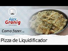 Como Fazer Pizza de Liquidificador Caseira | Por: Chef Alex Granig