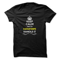 #aerosmith #lifestyle... Nice T-shirts  Keep Calm and Let CANAVESPE Handle it . (Bazaar)  Design Description: Hey, if you are CANAVESPE, then this shirt is for you. Let others just keep calm while you are handling it. It can be a great gift too.  If you do not fully love thi...