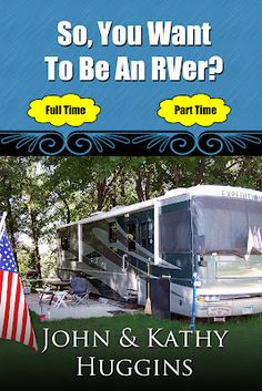 So, you want to be an RVer? Great eBook for the newbie full time RVer from folks that have lived it for the past 8 plus years.  #RVing #Fulltime