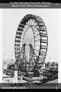 Worlds fair Chicago. The first Ferris wheel ever made.