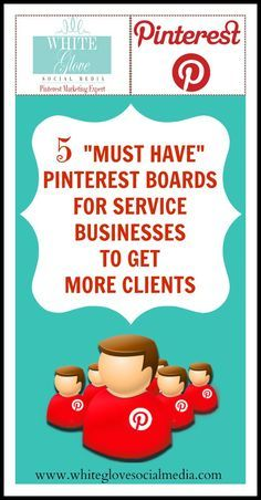 "5 ""Must Have"" #Pinterest Boards For Service #Businesses To Get More Clients Pinterest Consultant Vancouver"