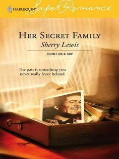 Her Secret Family (Count on a Cop) by Sherry Lewis, http://www.amazon.com/gp/product/B005Q0B65M/ref=cm_sw_r_pi_alp_1Up4qb0G7F105
