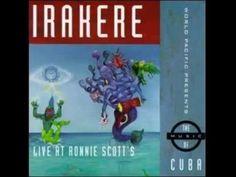 Irakere Cuando Canta El Corazon LIVE! @ Ronnie Scott's Club - YouTube