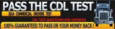 PRACTICE TESTS to prepare you to take the Commercial Drivers License Test which is a requirement to obtain your