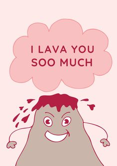 A funny Valentine's Day card template to make your loved ones laugh and feel special. A picture of a volcano erupting with a catchy message. Valentines Day Card Templates, Funny Valentine, Feeling Special, First Love, Projects To Try, Romantic, Make It Yourself, Volcano, Lava